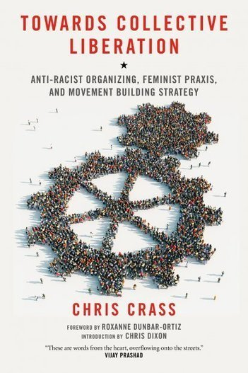 "We All Come Up Together: ""Towards Collective Liberation"" by Chris Crass 