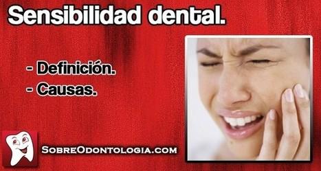 Sensibilidad dental: Definición y causas   Blog de Odontología   Odontología   Scoop.it