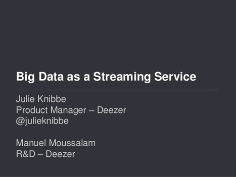 Deezer - Big data as a streaming service | E-Music ! | Scoop.it