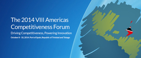 Event - VIII Americas Competitiveness Forum Trinidad and Tobago 2014 | Innovation for islands growth. L'innovation, croissance des îles | Scoop.it