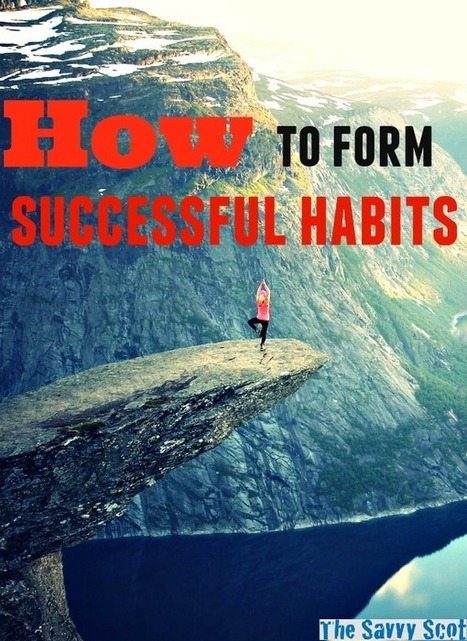 How to form successful habits - The Savvy Scot | Personal finance blogs | Scoop.it