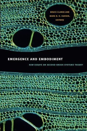 Bruce Clarke, Mark B. N. Hansen (eds.): Emergence and Embodiment: New Essays on Second-Order Systems Theory (2009) — Monoskop Log | D+ | Scoop.it