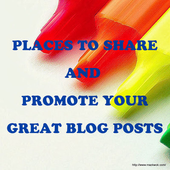 Places to share and promote your great blog posts. | Blogging tips | Scoop.it