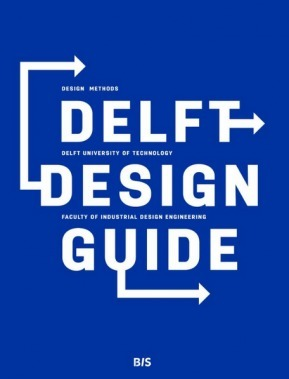 Delft Design Guide - Methods for Problem Solving | Creative Feeds | Scoop.it