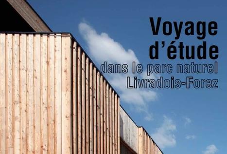 Voyage d'étude en Livradois-Forez organisé par le CAUE le 30 septembre prochain | Revue de presse du CAUE de la Nièvre | Scoop.it