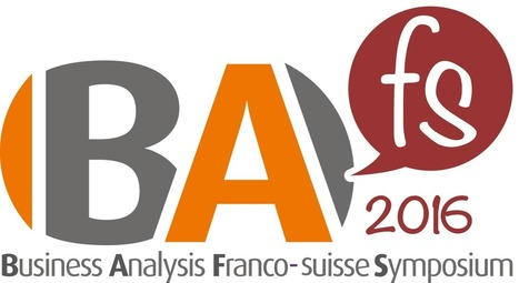 3-4 Juin – Genève – BAFS 2016 (Business Analysis Franco-Suisse Symposium) | BABOK - Business Analysis - Analyse métier | Scoop.it