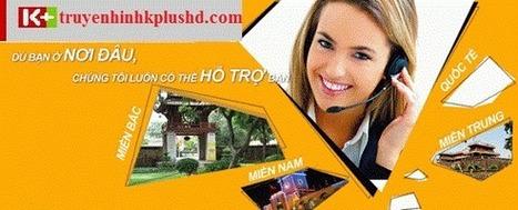 Truyền Hình K+, Lắp Đặt Truyền Hình K+ HD, Lắp K+ chính hãng giá rẻ | Siêu Thi Truyền Hình | Scoop.it