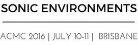 SONIC ENVIRONMENTS :: ACMC 2016 | DESARTSONNANTS - CRÉATION SONORE ET ENVIRONNEMENT - ENVIRONMENTAL SOUND ART - PAYSAGES ET ECOLOGIE SONORE | Scoop.it