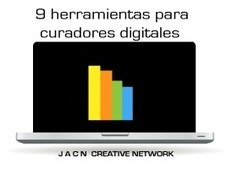 9 herramientas para curadores digitales   JACN CREATIVE NETWORK   Scoop.it