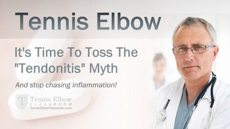 Why Tennis Elbow Is NOT Inflammatory | What Is Tennis Elbow? | Scoop.it