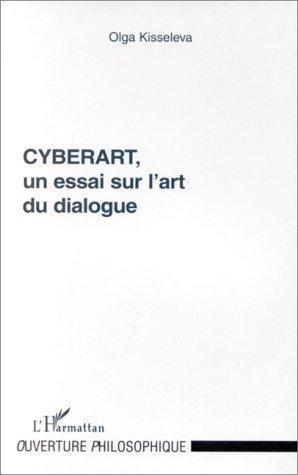 #CYBERART, UN ESSAI SUR L'ART DU DIALOGUE, Olga Kisseleva   Arts Numériques - anthologie de textes   Scoop.it