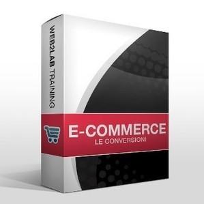 Come migliorare le conversioni in un e-commerce | Web2lab Training | Video Corsi E-Commerce, Social Media, Web Marketing, SEO | Scoop.it