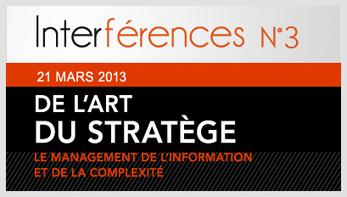 De l'art du stratège - Interférences n°3 Adgency Experts - 21 Mars 2013 8h30-18h45 - A la maison des polytechniciens 12 rue de Poitiers 75007 Paris   AdGENCY Experts   Scoop.it