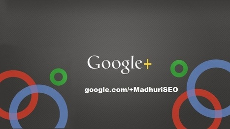 Madhuri SEO - Google+ | Seo tips and tricks | Scoop.it