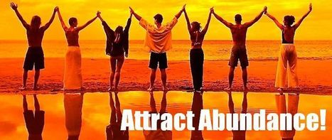 Attract Abundance | Attract Abundance | Scoop.it