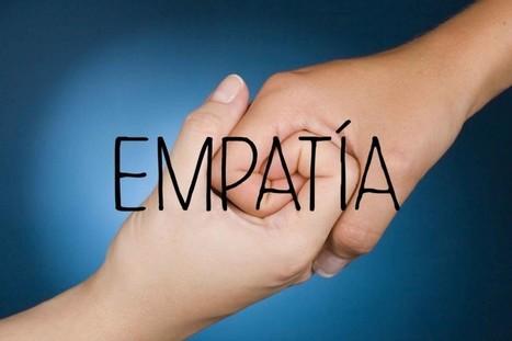 El arte de comprender emociones, la empatía   Gestión del Talento   Scoop.it