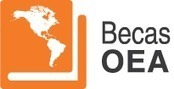 OEA - Becas para estudios académicos (Grado, Maestrías y Doctorados | Educacion, ecologia y TIC | Scoop.it
