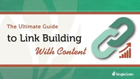 The Ultimate Guide to Link Building with Content  | Surviving Social Chaos | Scoop.it