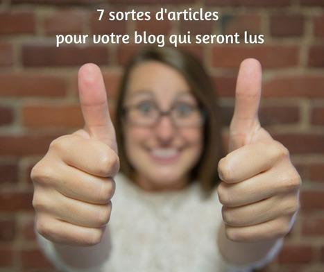 7 types d'articles pour votre blog d'entreprise qui marchent | Web Marketing & Social Media Strategy | Scoop.it