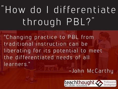 How Do I Differentiate Through Project-Based Learning? - | Aprendiendo a Distancia | Scoop.it