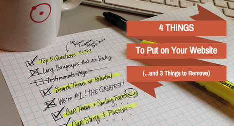 4 Things to Put on Your Website (and 3 Things to Get Rid of Right Away) | Small Business Marketing & PR | Scoop.it