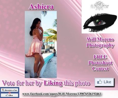 Ashiera - Contestant to win a FREE Photoshoot with Will Moreno | Belize in Photos and Videos | Scoop.it