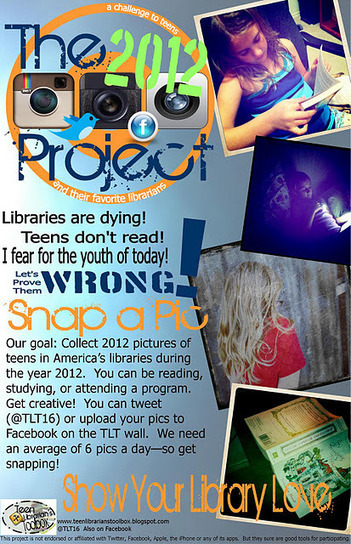 TLT: Teen Librarian's Toolbox: The 2012 Project: because teens loves libraries and libraries love teens! | Support Libraries | Scoop.it