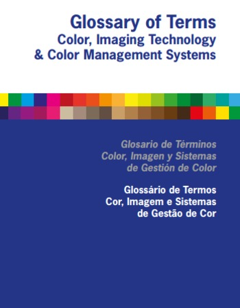 (EN) (ES) (PT) (PDF) - Glossary of terms: Color, Imaging Technology & Color Management Systems | Robert Chung (Google Drive) | Glossarissimo! | Scoop.it