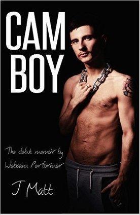 Cam Boy: The debut memoir by Webcam Performer J Matt | Book Bestseller | Scoop.it