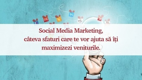 Social Media Marketing, câteva sfaturi care te vor ajuta să îți maximizezi veniturile. | Social Media Corner | Scoop.it