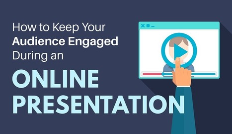 10 Ways to Keep Your Audience Engaged During an Online Presentation   Tic, Educación, Universidad   Scoop.it