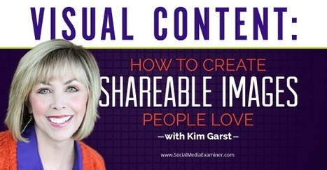Visual Content: How to Create Shareable Images People Love : Social Media Examiner   Art Marketing   Scoop.it