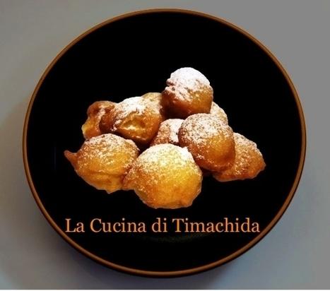 Fritelle da Imperadore magnifici. Le frittelle di Alessandro il Grande | La Cucina di Timachida | Scoop.it
