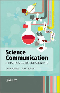 Wiley: Science Communication: A Practical Guide for Scientists | Protein Complexes | Scoop.it