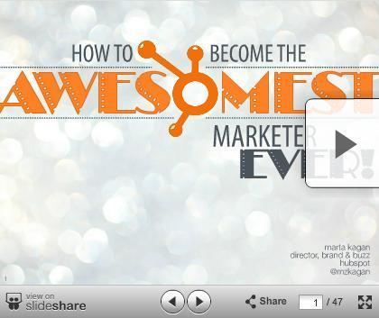 How to Become the Awesomest Marketer EVER | HubSpot | Marketing Strategy and Business | Scoop.it