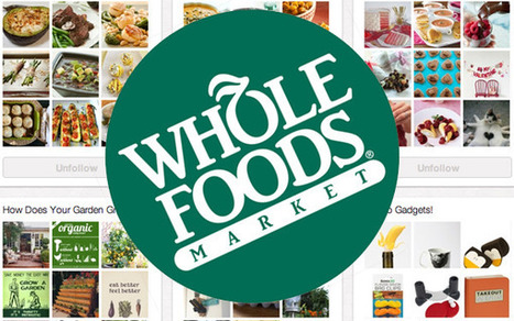 What Marketers Can Learn From Whole Foods' Organic Approach to Pinterest | Pinterest | Scoop.it
