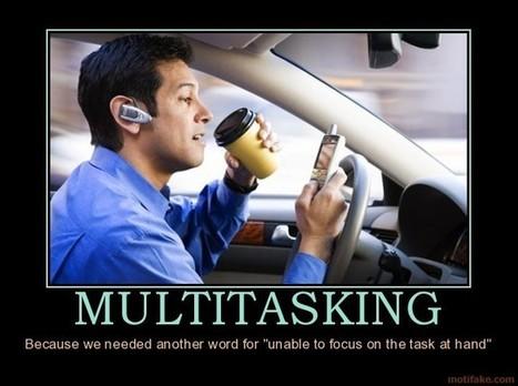 Multitasking? Una falsa verità sulla produttività a lavoro | Improving - migliorando | Scoop.it