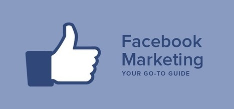 Your Go-To Facebook Marketing Guide | Le journal  e-marketing | Scoop.it