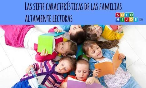 Las siete características de las familias altamente lectoras   Novedades Educativas   Scoop.it