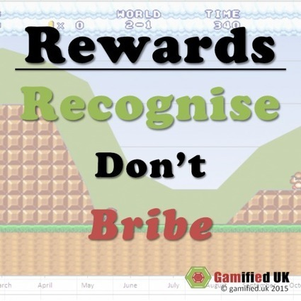 Getting rewards right. Recognise, don't Bribe. - Gamified UK Blog | (I+D)+(i+c): Gamification, Game-Based Learning (GBL) | Scoop.it