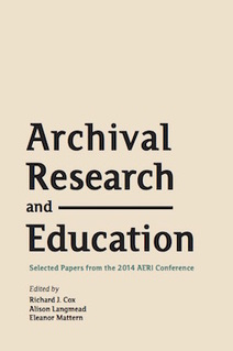 Library Juice » Archival Research and Education: Selected Papers from the 2014 AERI Conference | Library & Information Science Research | Scoop.it