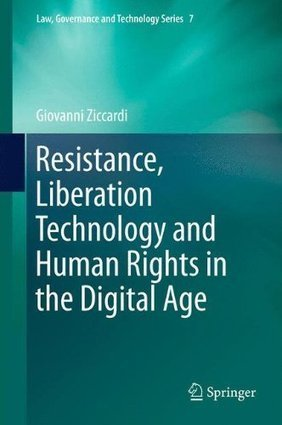 Giovanni Ziccardi: Resistance, Liberation Technology and Human Rights in the Digital Age (2013) — Monoskop Log | MediaMentor | Scoop.it