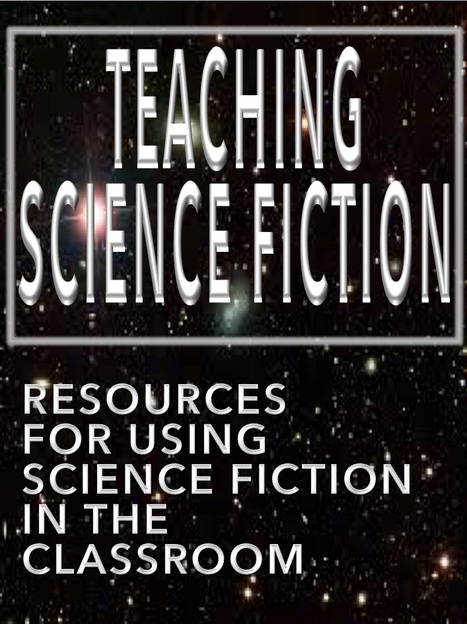 Teaching Science Fiction: Using SF in the classroom | Using Science Fiction to Teach Science | Scoop.it
