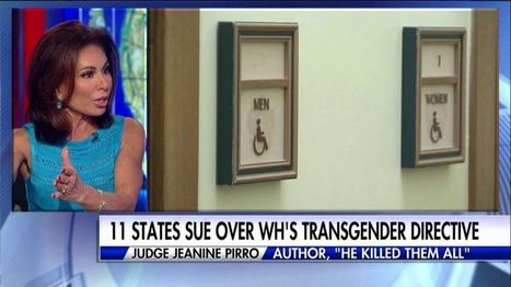 Judge Jeanine Rips Apart Obama's Trans Bathroom Policy | Conservative Politics | Scoop.it