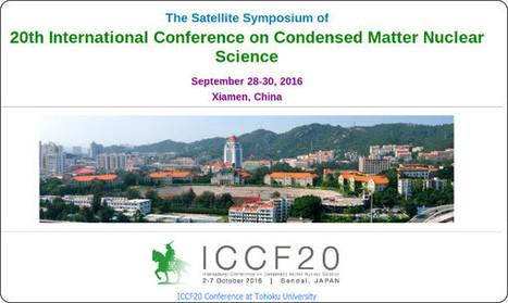 素人が知りたい常温核融合: ICCF20の中国サテライト大会のホームページ | LENR revolution in process, cold fusion | Scoop.it