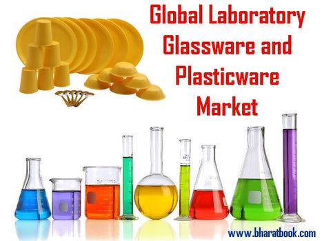 Global Laboratory Glassware and Plasticware Market - Bharat Book Bureau | Pharmaceuticals - Healthcare and Travel-tourism | Scoop.it