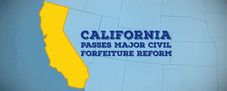 California Governor Signs Major Civil Forfeiture Reform - Institute for Justice | Rights & Liberties | Scoop.it