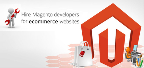 Look for Experienced Magento Ecommerce Developer for Your Online Store | Web designing and Development | Scoop.it