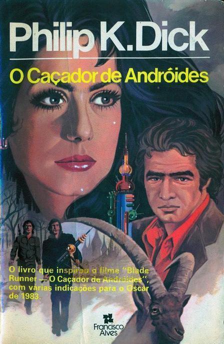 Organismo Cibernético: /O Caçador de Andróides | Paraliteraturas + Pessoa, Borges e Lovecraft | Scoop.it
