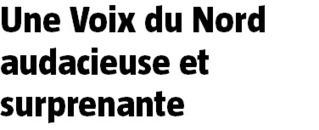 La VOIX DU NORD présente sa nouvelle formule en vidéo : sortie le 9 septembre   Les médias face à leur destin   Scoop.it